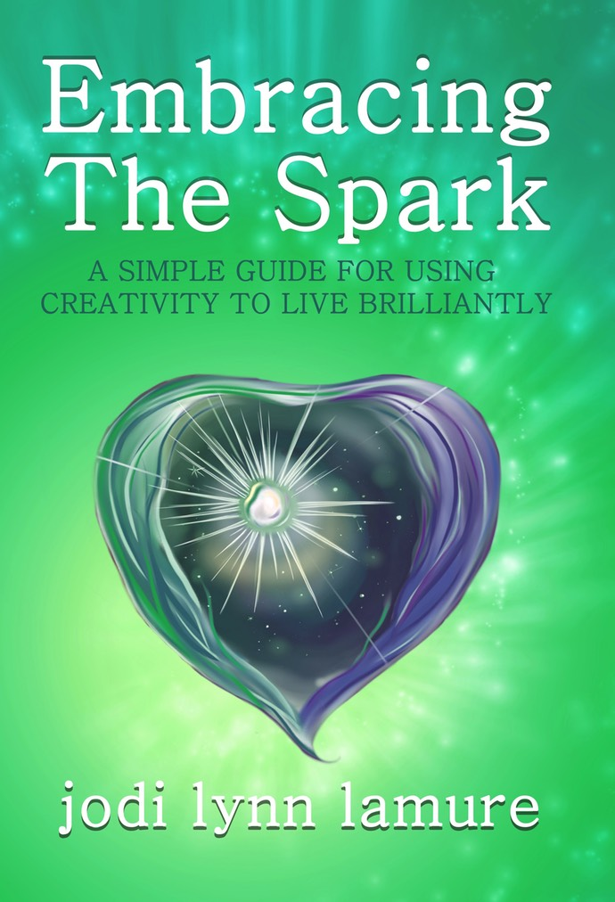 The front cover of Jodi LaMure's book Embracing the Spark.